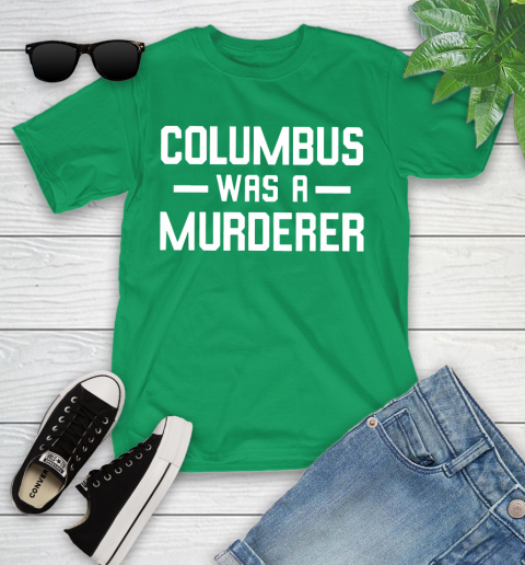 Columbus Was A Murderer Youth T-Shirt 8