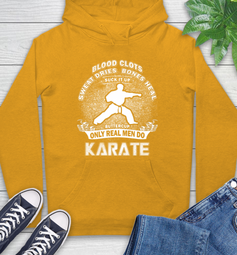 Sweat Dries Bones Heal Suck It Up Only Real Men Do Karate Hoodie 2