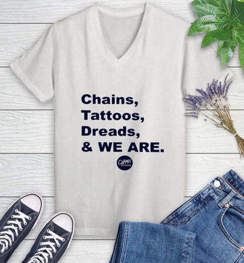Penn State Chains Tattoos Dreads And We Are Women's V-Neck T-Shirt