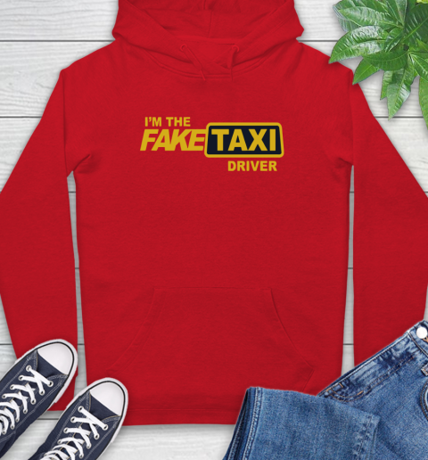 I am the Fake taxi driver Hoodie 10