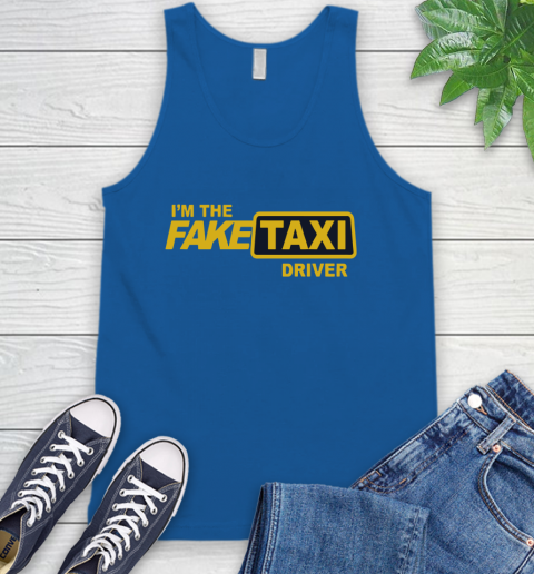 I am the Fake taxi driver Tank Top 5