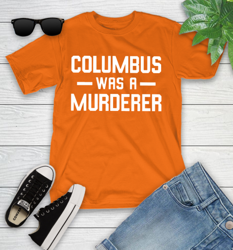 Columbus Was A Murderer Youth T-Shirt 9