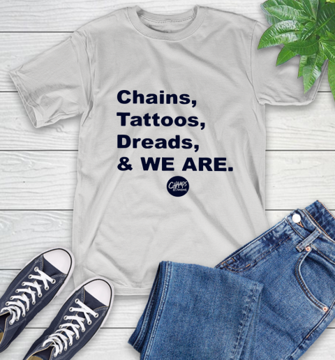 Penn State Chains Tattoos Dreads And We Are T-Shirt 1