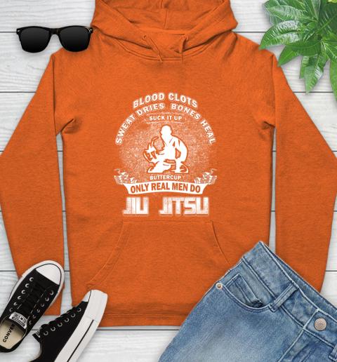 Sweat Dries Bones Heal Suck It Up Only Real Men Do Jiu Jitsu Youth Hoodie 4