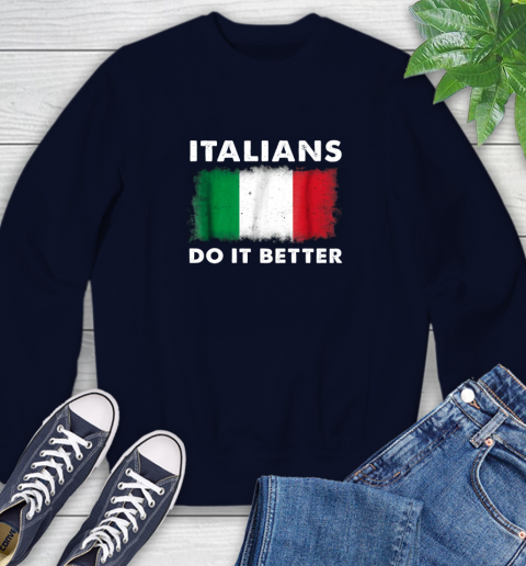 Italians Do It Better Sweatshirt 2
