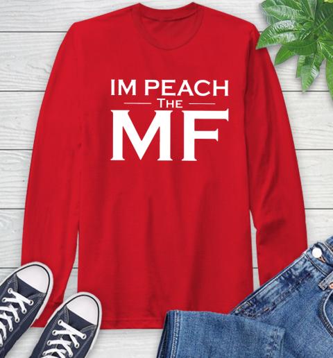 Impeach The Mf Long Sleeve T-Shirt 11