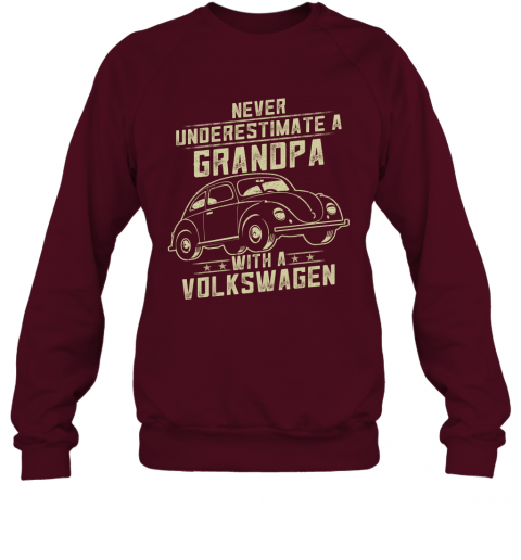 Volkswagen Lover Gift  Never Underestimate A Grandpa Old Man With Vintage Awesome Cars Sweatshirt