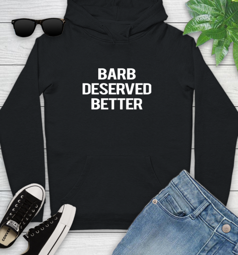 Barb deserved better Youth Hoodie
