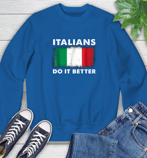 Italians Do It Better Sweatshirt 9