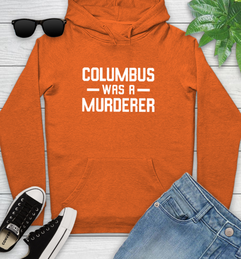 Columbus Was A Murderer Youth Hoodie 4