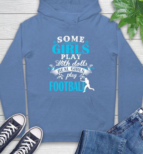 Some Girls Play With Dolls Real Girls Play US Football Hoodie 11