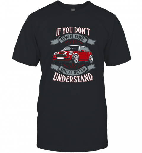 Vintage Car If You Dont Own it You Wouldn't Understand T-Shirt
