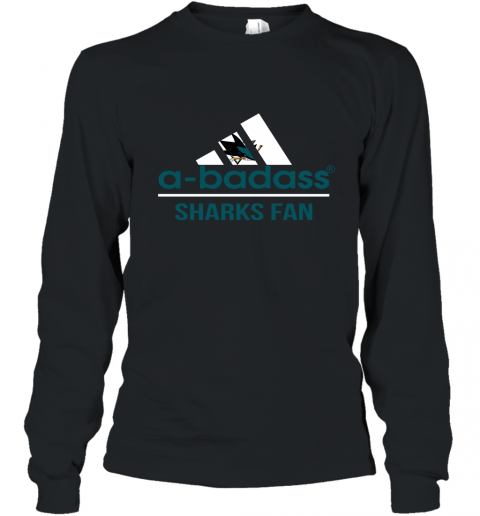 NHL A Badass San Jose Sharks Fan Adidas Hockey Sports Long Sleeve T-Shirt