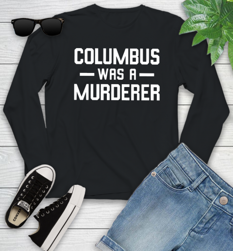 Columbus Was A Murderer Youth Long Sleeve