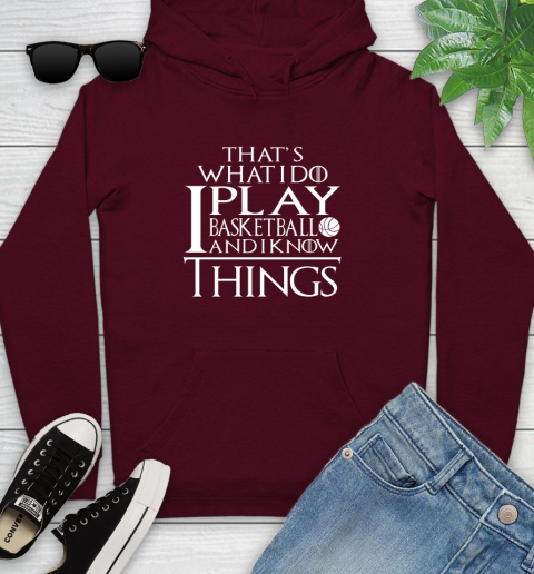 That's What I Do I Play Basketball And I Know Things Youth Hoodie 7