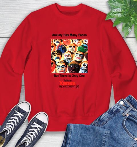 Anxiety Has Many Faces Xanax Promotional Shirt Sweatshirt 7