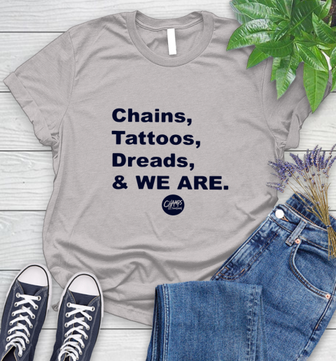 Penn State Chains Tattoos Dreads And We Are Women's T-Shirt 10