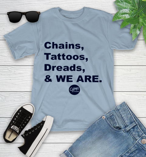 Penn State Chains Tattoos Dreads And We Are Youth T-Shirt 6