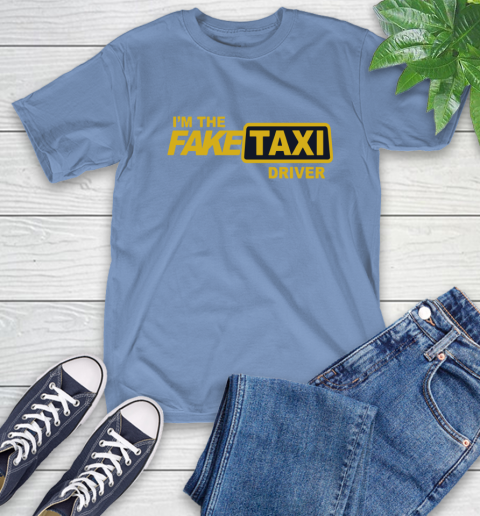 I am the Fake taxi driver T-Shirt 11