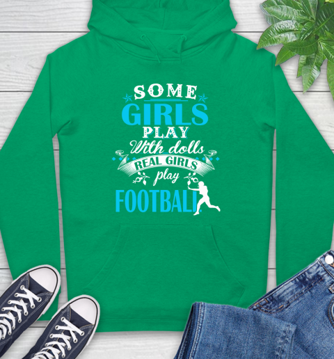 Some Girls Play With Dolls Real Girls Play US Football Hoodie 8