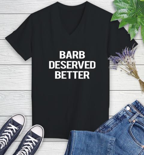 Barb deserved better Women's V-Neck T-Shirt