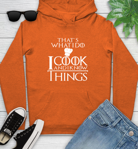 That's What I Do I Cook And I Know Things Youth Hoodie 4