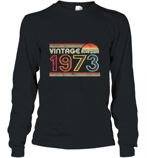 1973 Vintage T Shirt, Birthday Gift Tee. Retro Style Shirt Long Sleeve
