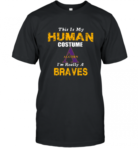 This Is My Human Costume I'm Really A Alcorn State Braves Funny shirt T-Shirt
