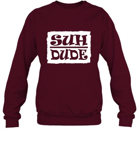Suh Dude Funny Internet Meme T shirt Sweatshirt