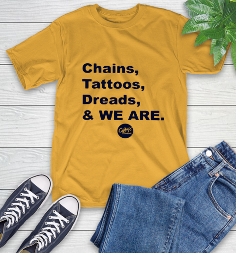 Penn State Chains Tattoos Dreads And We Are T-Shirt 2