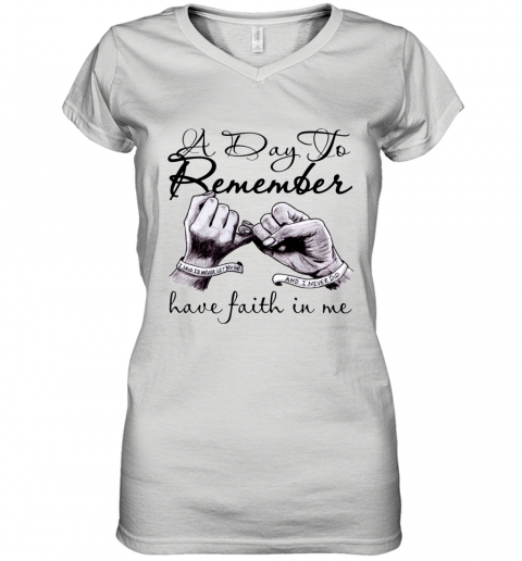 a day to remember have faith in me Women's V-Neck T-Shirt