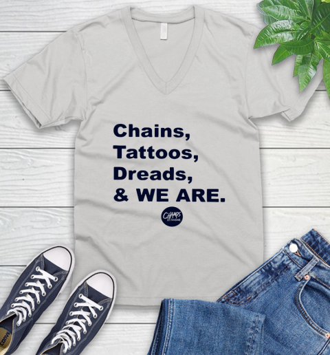 Penn State Chains Tattoos Dreads And We Are V-Neck T-Shirt 1