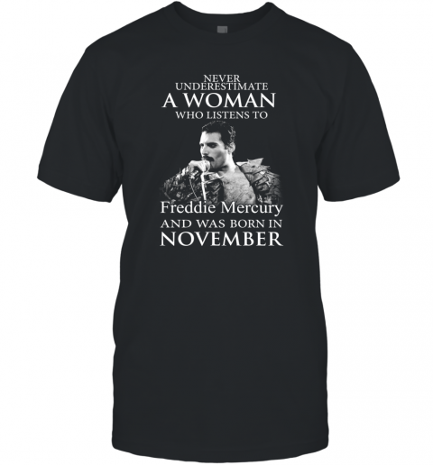 Freddie Mercury Queen And Was Born In November T-Shirt