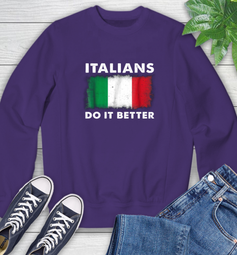 Italians Do It Better Sweatshirt 4