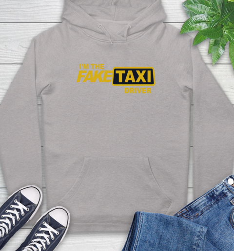 I am the Fake taxi driver Hoodie 12