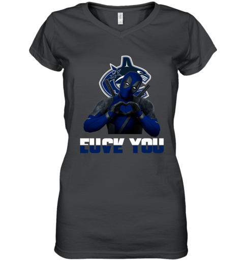 NHL Vancouver Canucks Deadpool Love You Fuck You Hockey Sports Women's V-Neck T-Shirt