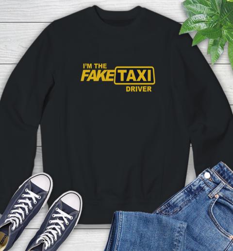 I am the Fake taxi driver Sweatshirt 2