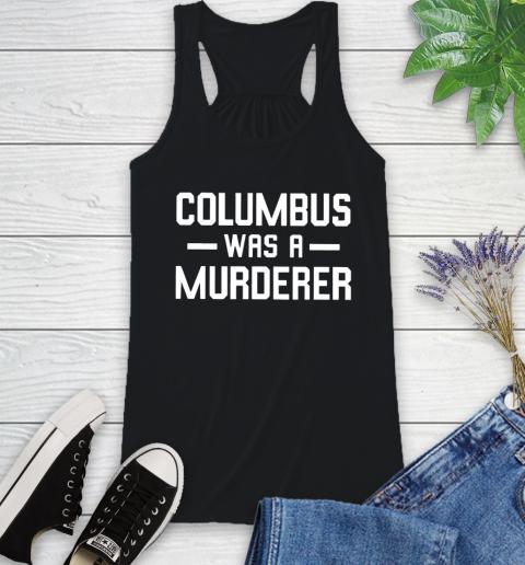 Columbus Was A Murderer Racerback Tank 1