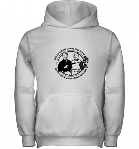 I WANT GAY MARRIED COUPLES TO BE ABLE TO PROTECT Youth Hoodie