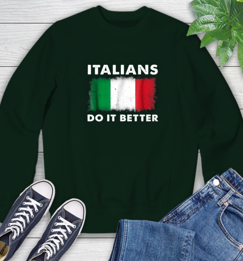 Italians Do It Better Sweatshirt 12