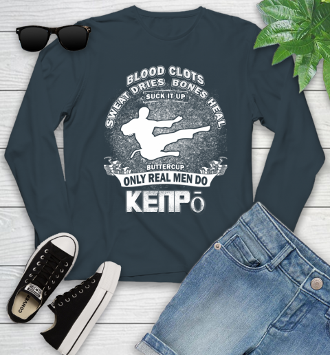 Sweat Dries Bones Heal Suck It Up Only Real Men Do Kenpō Youth Long Sleeve 9