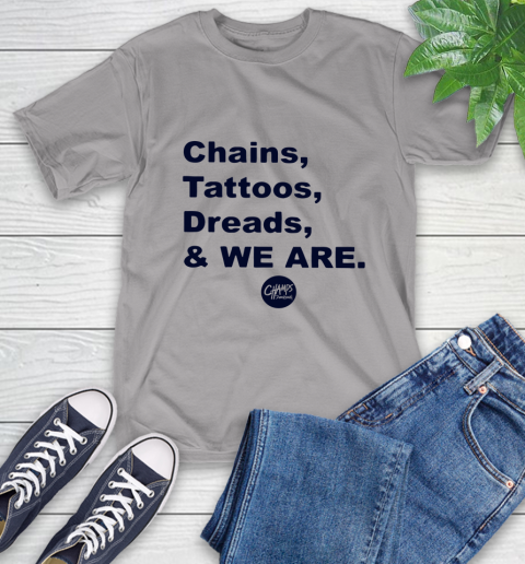 Penn State Chains Tattoos Dreads And We Are T-Shirt 4