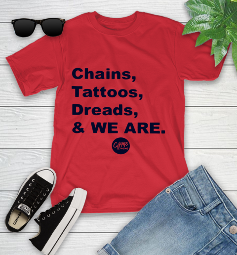 Penn State Chains Tattoos Dreads And We Are Youth T-Shirt 8