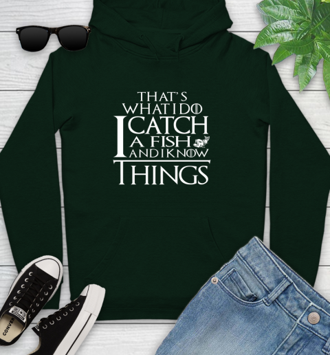 That's What I Do I Catch A Fish And I Know Things Youth Hoodie 14
