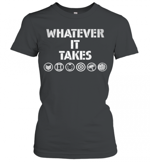 Avengers Endgame All Hero Whatever It Takes Shirt Women's T-Shirt