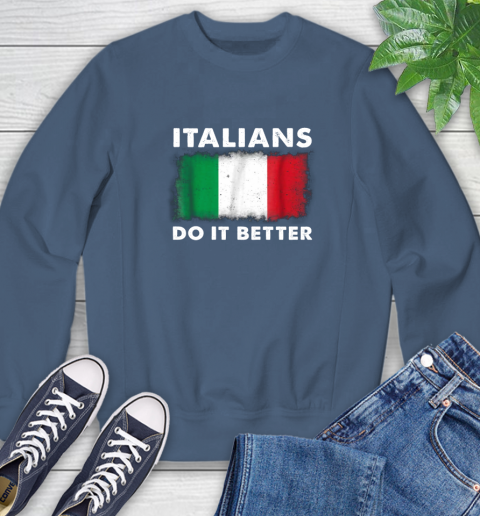 Italians Do It Better Sweatshirt 8