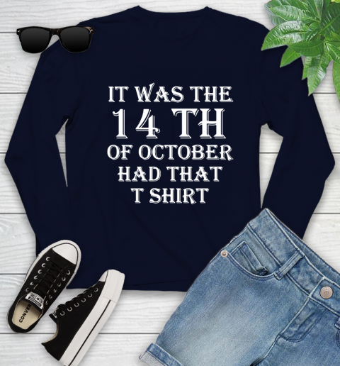 It Was The 14th Of October Had That Youth Long Sleeve 2