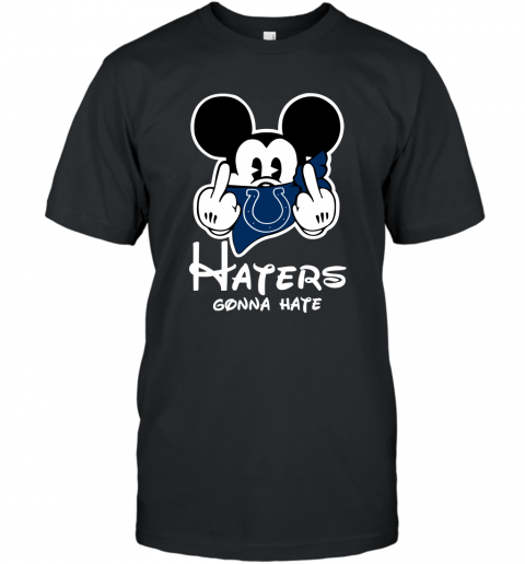 NFL Indianapolis Colts Haters Gonna Hate Mickey Mouse Disney Football T Shirt T-Shirt