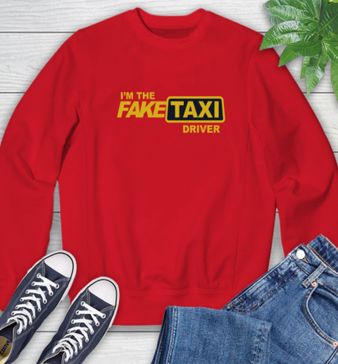 I am the Fake taxi driver Sweatshirt 10