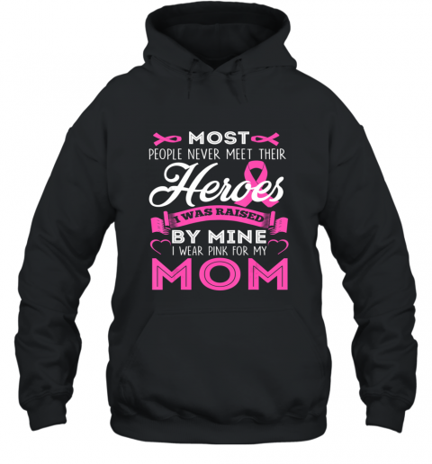 I Wear Pink For My Mom My Hero Breast Cancer Awareness Shirt Hoodie
